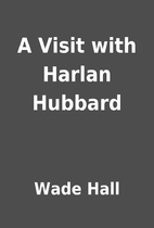A Visit with Harlan Hubbard by Wade Hall