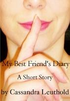 My Best Friend's Diary by Cassandra…
