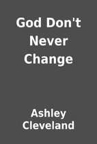 God Don't Never Change by Ashley Cleveland
