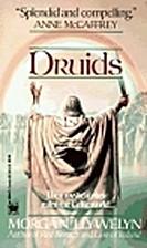 Druids by Morgan Llywelyn