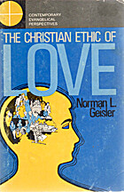 THE CHRISTIAN ETHIC OF LOVE by Norman L.…