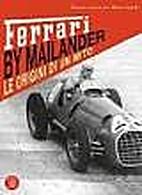 Ferrari by Mailander - Le origini di un mito…