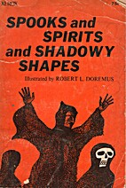 Spooks and Spirits and Shadowy Shapes by…