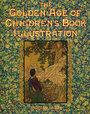 Golden Age of Children's Book Illustration - Richard Dalby