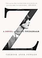 Z: A Novel of Zelda Fitzgerald by Therese…