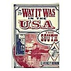 The Way It Was in the South by Clarence…