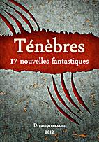 Ténèbres - 17 nouvelles fantastiques by…