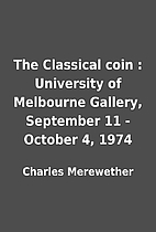 The Classical coin : University of Melbourne…