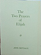 The Two Prayers of Elijah (Evangelical…