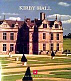 Kirby Hall by Lucy Worsley