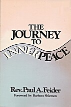 The Journey to Inner Peace by Paul A. Feider