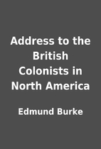 Address to the British Colonists in North…