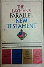 Laymans Parallel New Testament, The