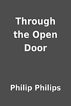Through the Open Door by Philip Philips