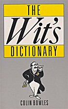 The Wit's Dictionary by Colin Bowles