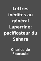 Lettres inédites au général Laperrine:…
