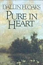 Pure in Heart by Dallin H. Oaks