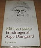 Mit livs rigdom by Aage Damgaard