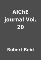 AIChE journal Vol. 20 by Robert Reid