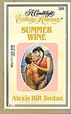 Summer Wine by Alexis Hill Jordan