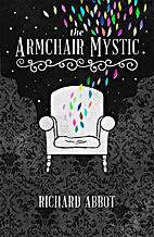 Armchair Mystic by Richard Abbot