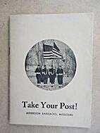 Take Your Post! Jefferson Barracks,…