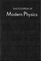 Encyclopedia of Modern Physics by Robert A.…