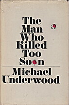 The Man Who Killed Too Soon by Michael…