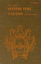Spanish Peru, 1532-1560: A Colonial Society…