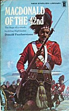 Macdonald of the 42nd by Donald F.…