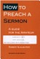 How to Preach a Sermon: A Guide for the…