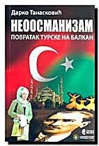 Neoosmanizam - Povratak Tuske na Balkan by…