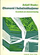 Økonomi i helseinstitusjoner : grunnbok om…