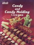 Ideals Candy and Candy Molding Cookbook by…
