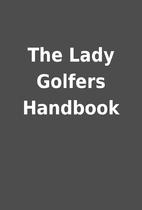 The Lady Golfers Handbook