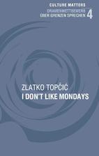 I don't like Mondays by Zlatko Topčić