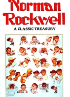 Norman Rockwell: A classic treasury by Robin…