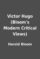Victor Hugo (Bloom's Modern Critical Views)…