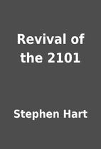 Revival of the 2101 by Stephen Hart