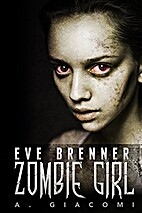 Eve Brenner: Zombie Girl (The Zombie Girl…