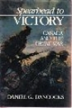 Spearhead to Victory: Canada and the Great…