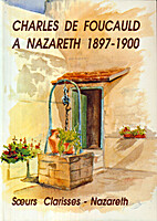 Charles de Foucault à Nazareth by…