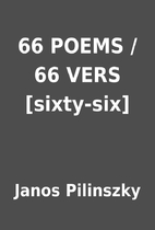66 POEMS / 66 VERS [sixty-six] by Janos…