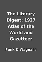 The Literary Digest: 1927 Atlas of the World…