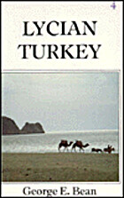 Lycian Turkey by George E. Bean