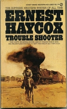 Trouble Shooter by Ernest Haycox
