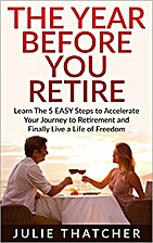 RETIREMENT: The Year BEFORE You Retire - 5…