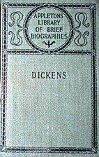 A Short Life of Charles Dickens; with…