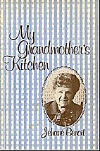 MY GRANDMOTHER'S KITCHEN by Jehane Benoît