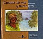 Cuentos de mar y tierra by Carmen Rivera…
